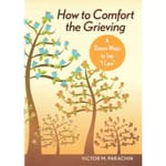 How to Comfort the Grieving - A Dozen Ways to Say I Care
