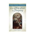 Prayers, Promises and Devotions for Holy Souls in Purgatory