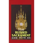 The Blessed Sacrament - God With Us
