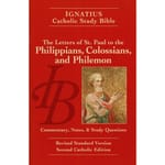 Ignatius Catholic Study Bible - Philippians, Colossians and Philemon