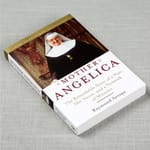 Mother Angelica - The Remarkable Story of a Nun, Her Nerve, and a Network of Miracels