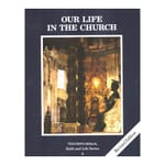 Our Life in the Church - Grade 8 Teacher's Manual, 3rd Edition
