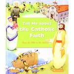 Tell Me About the Catholic Faith:From the Bible to the Sacraments