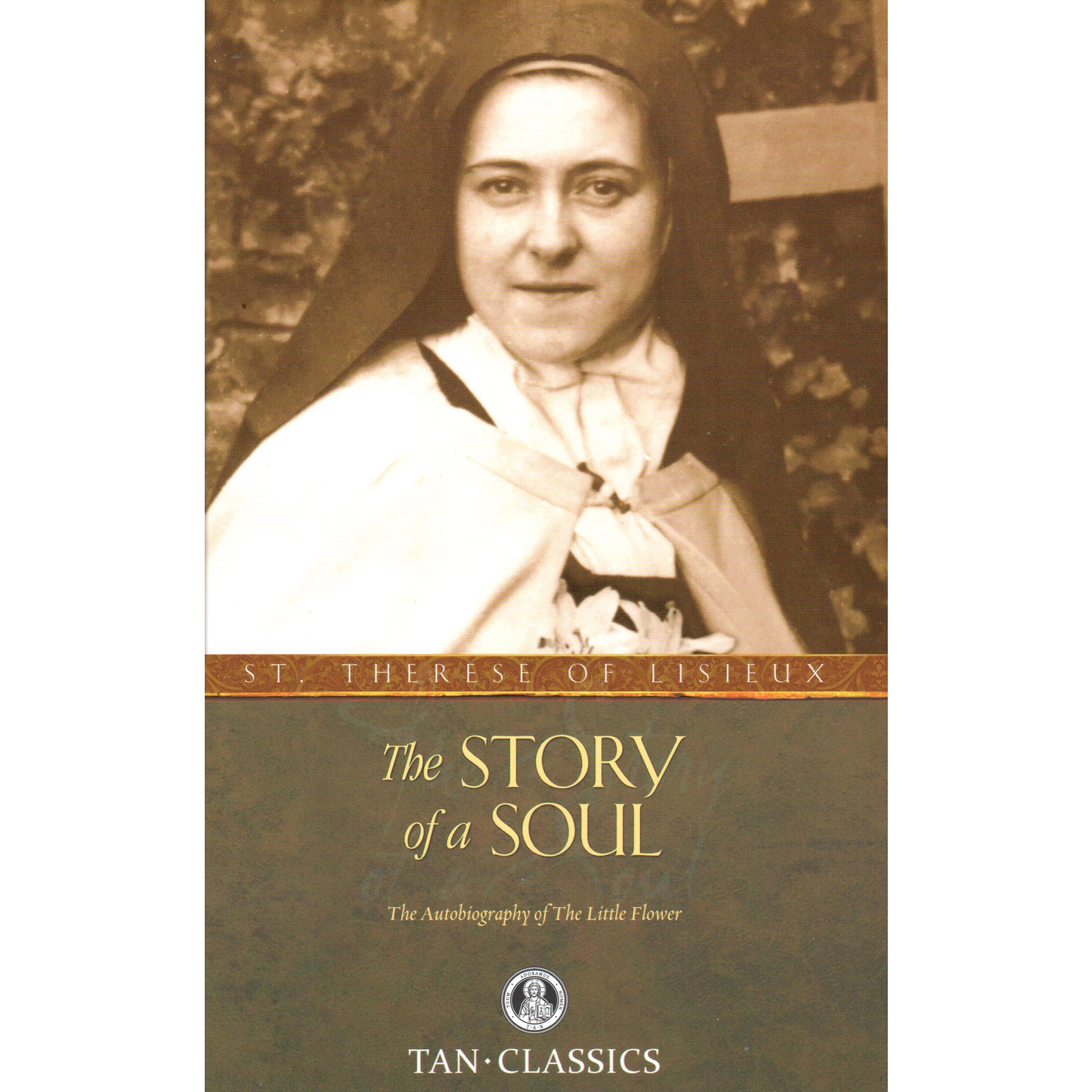 The Story of a Soul: The Autobiography of the Little Flower | The Catholic Company