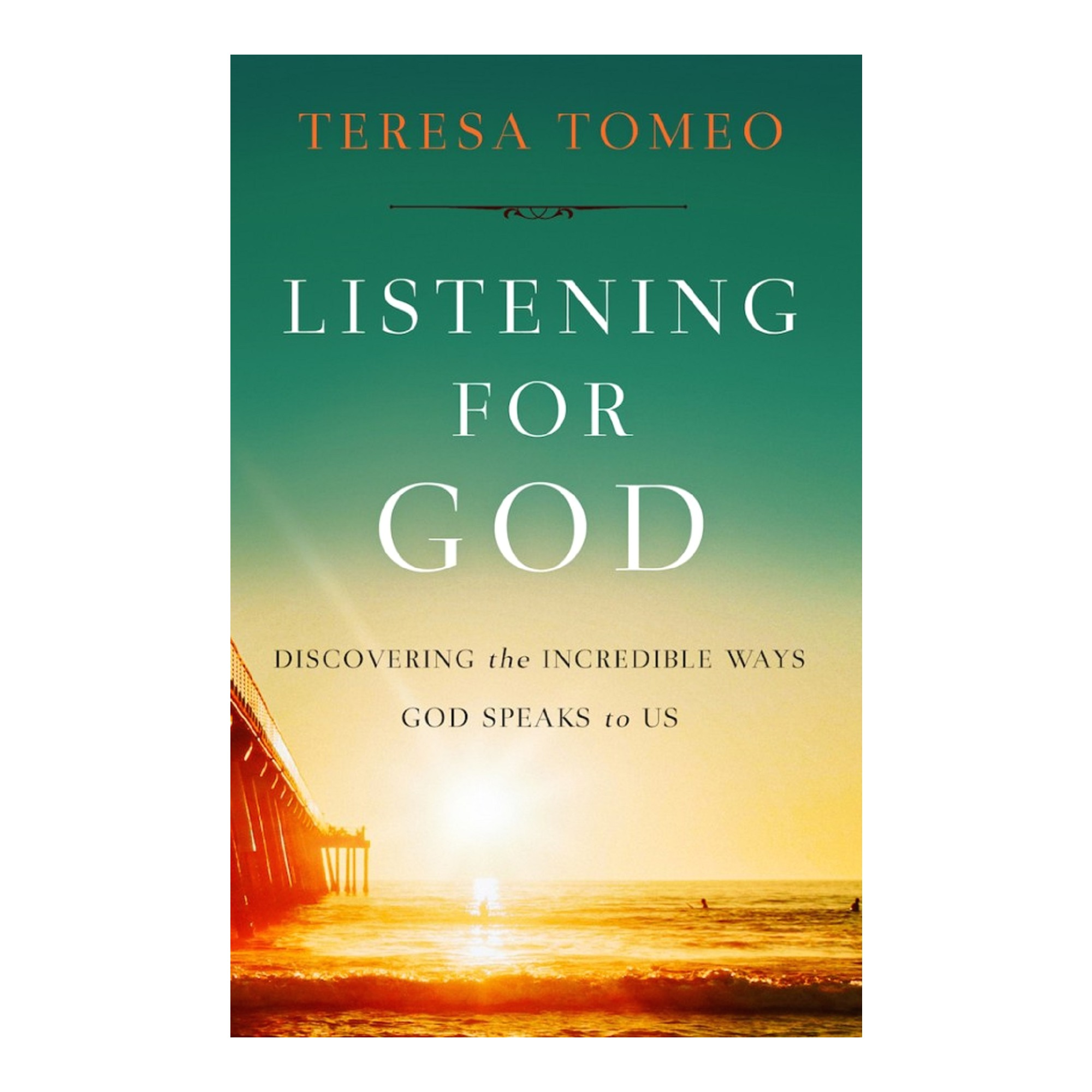 Listening for God by Teresa Tomeo