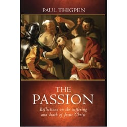 The Passion Reflections On The Suffering And Death Of