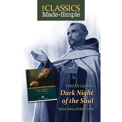The Classics Made Simple: Dark Night of the Soul