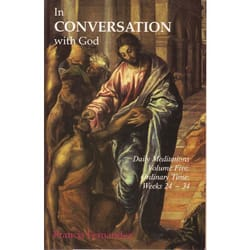 In Conversation With God - Vol. 5 - Ordinary Time, Weeks 24-34