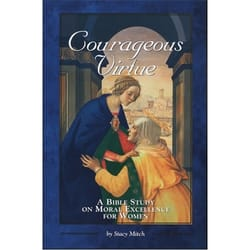 Courageous Virtue - Bible Study on Moral Excellence for Women