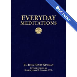 Everyday Meditations: by John Henry Newman