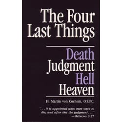 The Four Last Things by Fr. Martin von Cochem