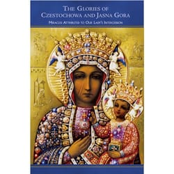 The Glories of Czestochowa and Jasna Gora