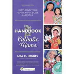 The Handbook for Catholic Moms