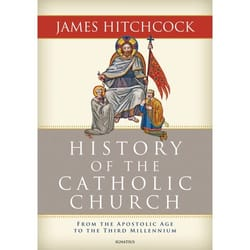 History of the Catholic Church - From the Apostolic Age to the Third Millennium