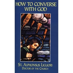 How to Converse with God