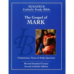 Ignatius Catholic Study Bible - The Gospel of Mark 2nd Edition