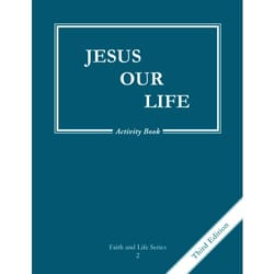 Jesus Our Life Grade 2 Activity Book, 3rd Edition