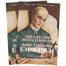 The Life and Revelations of Anne Catherine Emmerich (2 Vol. Set)