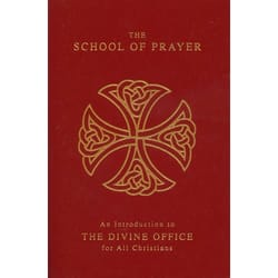 The School of Prayer  -  An Introduction to the Divine Office for All Christians