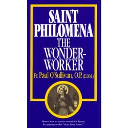 St. Philomena The Wonder-Worker