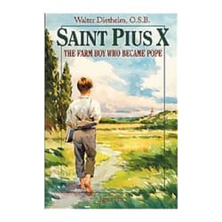 St. Pius X - The Farm Boy Who Became Pope