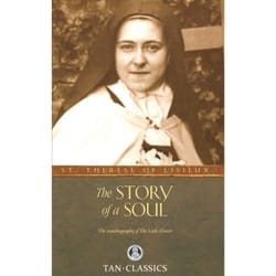 The Story of a Soul - The Autobiography of Therese of Lisieux