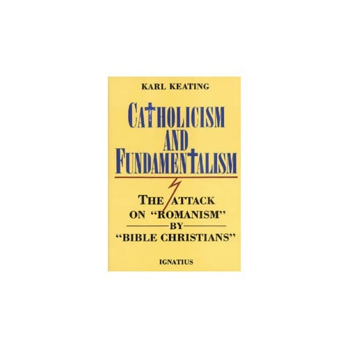 Catholicism_and_Fundamentalism_by_Karl_Keating