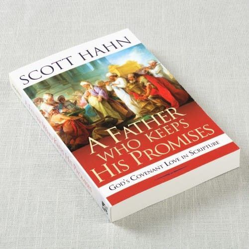 A_Father_Who_Keeps_His_Promises_Gods_Covenant_Love_in_Scripture_by_Scott_Hahn