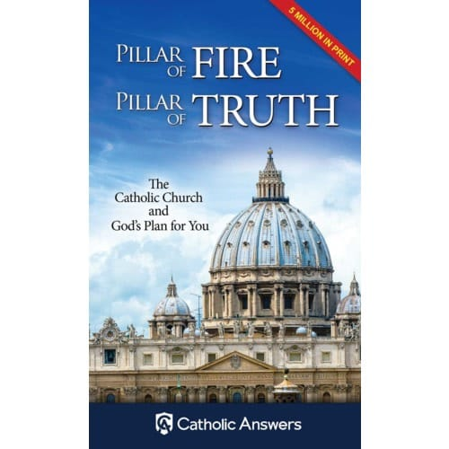 Pillar of Fire, Pillar of Truth: The Catholic Church and God's Plan...