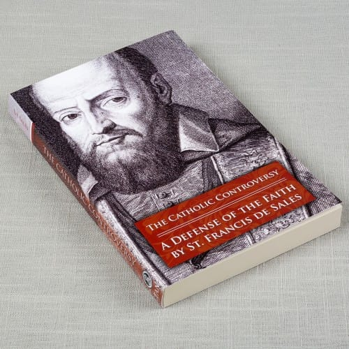 The Catholic Controversy: A Defense of the Faith by St. Francis de...