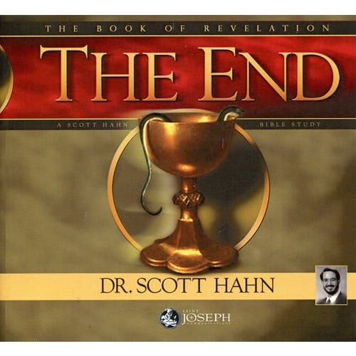 The End: A Study on the Book of Revelation by Scott Hahn