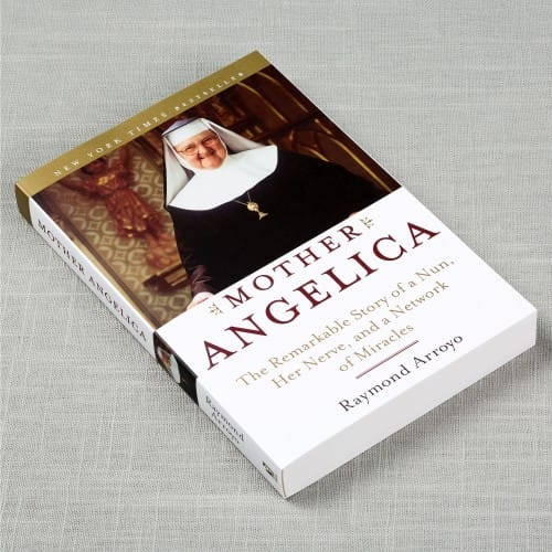 Mother Angelica: The Remarkable Story of a Nun, Her Nerve, and a...