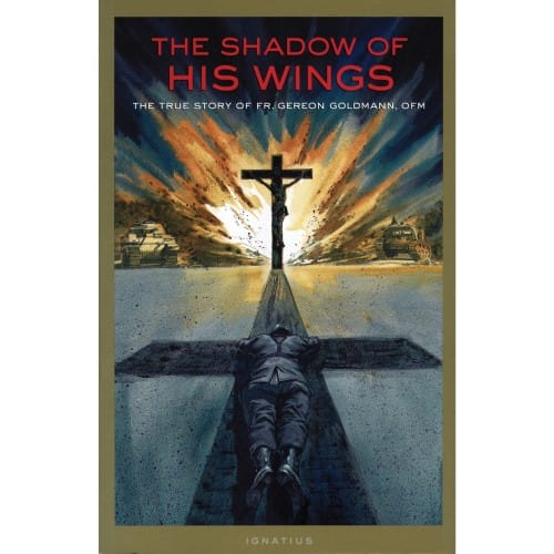 The Shadow of His Wings: The True Story of Fr. Gereon Goldmann,...