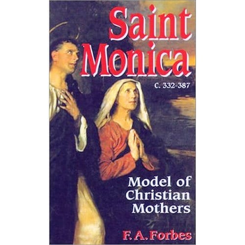 Saint Monica - Model of Christian Mothers by F. A. Forbes