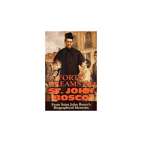 Forty Dreams of St. John (Don) Bosco by St. John Bosco