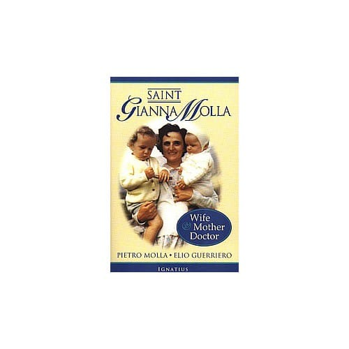 Saint Gianna Molla - Wife, Mother, Doctor by Pietro Molla and Elio...