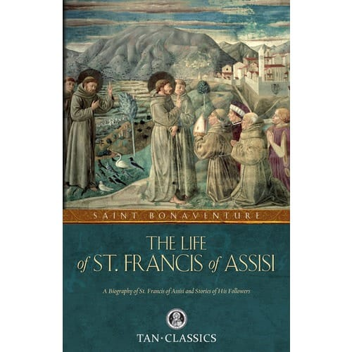 The Life of St. Francis of Assisi by St. Bonaventure