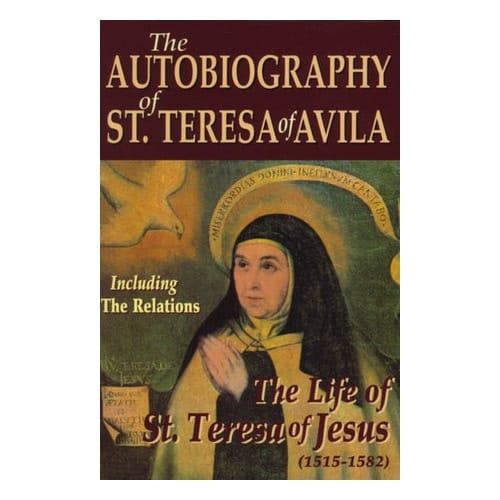 The Autobiography of St. Teresa Of Avila by St. Teresa of Avila