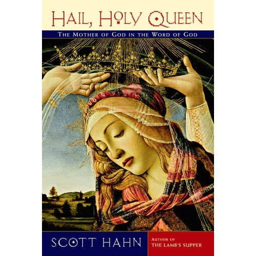 Hail, Holy Queen: The Mother of God in the Word of God...