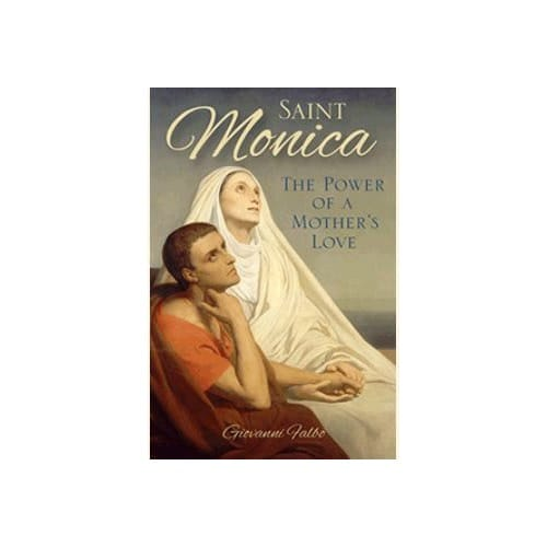 St. Monica - The Power of a Mother's Love