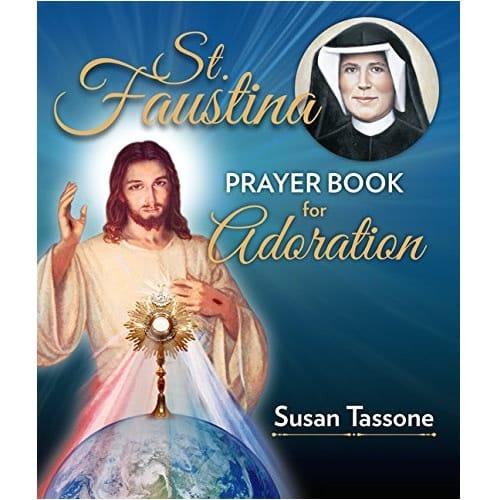 St. Faustina - Prayer Book for Adoration