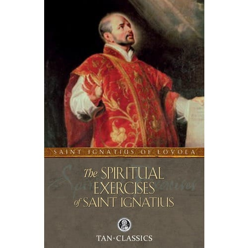 The Spiritual Exercises of St. Ignatius by St. Ignatius of Loyola