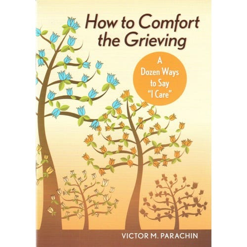 "How to Comfort the Grieving: A Dozen Ways to Say ""I Care"""