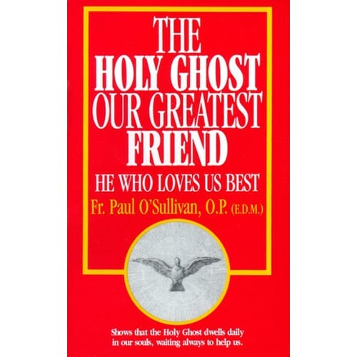 The Holy Ghost - Our Greatest Friend
