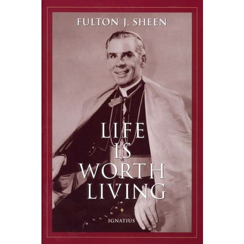Life_is_Worth_Living_by_Archbishop_Fulton_J_Sheen