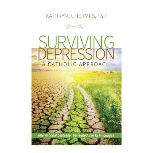 Surviving Depression: A Catholic Approach