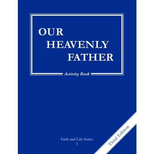 Our Heavenly Father, Grade 1 3rd Edition Activity Book