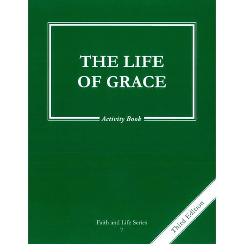 The Life of Grace - Grade 7 Activity Book, 3rd Edition