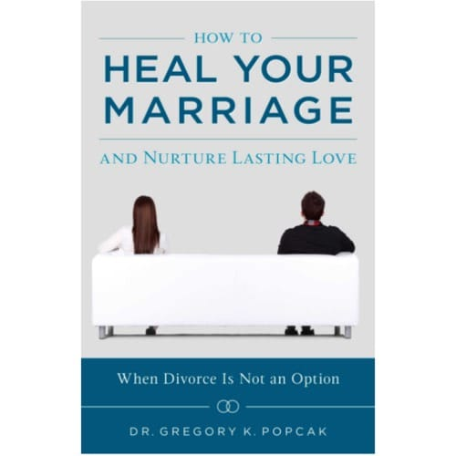How To Heal Your Marriage-And Nurture Lasting Love
