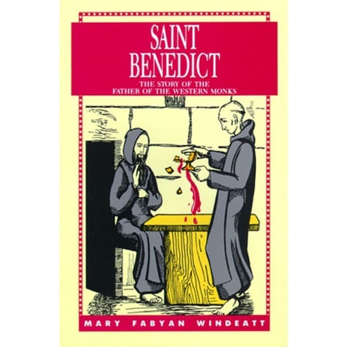 Saint_Benedict__The_Story_of_the_Father_of_the_Western_Monks_by_Mary_Fabyan_Windeatt